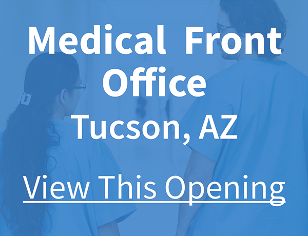 b4535513-e489-11e9-be00-06b4694bee2a%2F1604945912110-Medical+Front+Office+-+Tucson.png